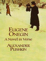 Eugene Onegin: a novel in verse cover image