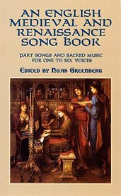 An English medieval and Renaissance song book: part songs and sacred music for one to six voices cover image