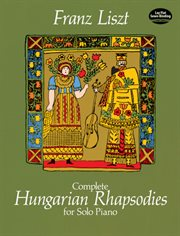 Complete Hungarian rhapsodies for solo piano cover image