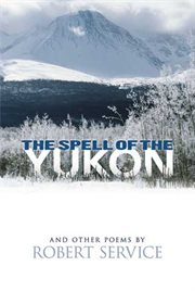 Spell of the Yukon and Other Poems cover image