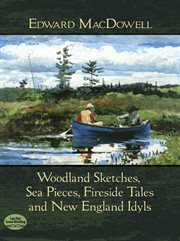 Woodland sketches, Sea pieces, Fireside tales and New England idyls cover image