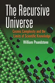 The recursive universe: cosmic complexity and the limits of scientific knowledge cover image