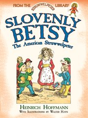 Slovenly Betsy: the American Struwwelpeter cover image