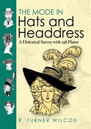 The mode in hats and headdress: a historical survey with 198 plates cover image
