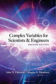 Complex Variables for Scientists and Engineers