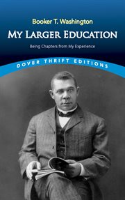My larger education: being chapters from my experience cover image