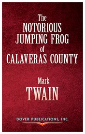 """The jumping frog"": In English. Then in French. Then clawed back into a civilized language once more by patient, unremunerated toil (1865 & 1879) cover image"