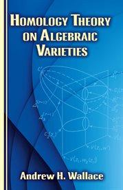 Homology Theory on Algebraic Varieties