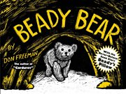 Beady Bear: With the Never-Before-Seen Story Beady's Pillow cover image