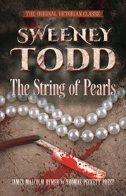 Sweeney Todd the string of pearls: the original victorian classic cover image