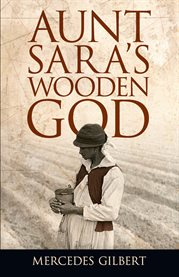 Aunt Sara's wooden god cover image