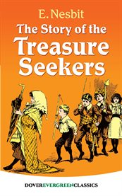 The story of the treasure seekers : being the adventures of the Bastable children in search of a fortune cover image