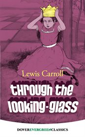 Through the looking-glass, and what Alice found there cover image