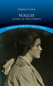 Maggie : a girl of the streets cover image