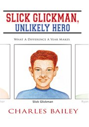 Slick Glickman, Unlikely Hero