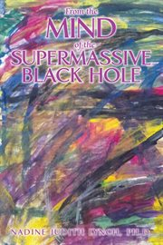 From the mind of the supermassive black hole cover image
