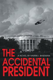The accidental president : a novel cover image
