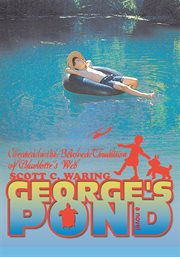 George's pond : created in the beloved tradition of Charlotte's web : a novel cover image