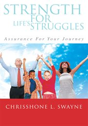 Strength for life's struggles. Assurance for Your Journey cover image