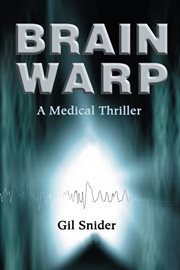 Brain warp : a medical thriller cover image