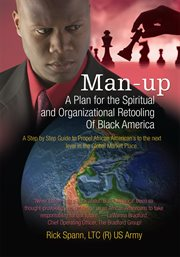 Man-up. A Plan for the Spiritual and Organizational Retooling Of Black America cover image