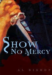 Show no mercy : a novel cover image