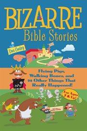 Bizarre Bible Stories