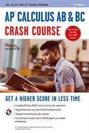 AP&#x00A6%x; Calculus AB & BC Crash Course Book + Online