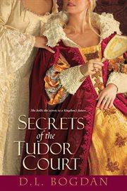 Secrets of the Tudor Court cover image
