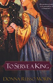 To serve a king cover image