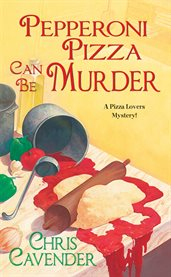 Pepperoni pizza can be murder cover image