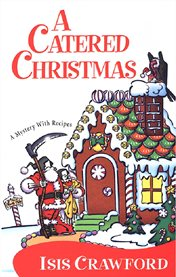 A catered Christmas : a mystery with recipes cover image
