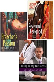 All up in my business ; : A preacher's passion ; Reverend Feelgood cover image