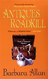 Antiques roadkill : a trash 'n' treasures mystery cover image