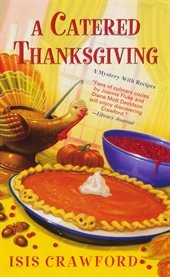 A catered Thanksgiving : a mystery with recipes cover image