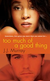 Too much of a good thing cover image