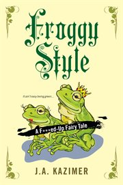 Froggy style : a f***ed-up fairytale cover image