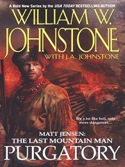 Matt Jensen, the last mountain man. Purgatory cover image