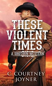 These violent times cover image