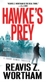 Hawke's prey : a Sonny Hawke thriller cover image