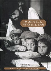 Small Worlds: a Novel cover image
