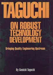 Taguchi on robust technology development : bringing quality engineering upstream cover image