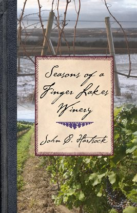 Cover image for Seasons of a Finger Lakes Winery
