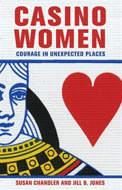 Casino women : courage in unexpected places cover image