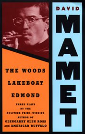 The Woods ; Lakeboat ; Edmond