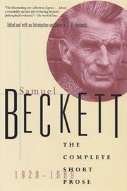 Samuel Beckett: the Complete Short Prose, 1929-1989
