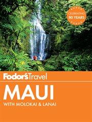 Fodor's Travel Maui With Molokai & Lanai