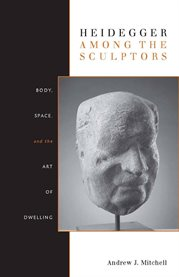 Heidegger Among the Sculptors