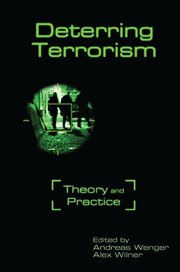 Deterring terrorism : theory and practice cover image