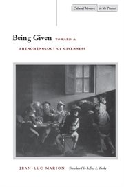 Being given : toward a phenomenology of givenness cover image